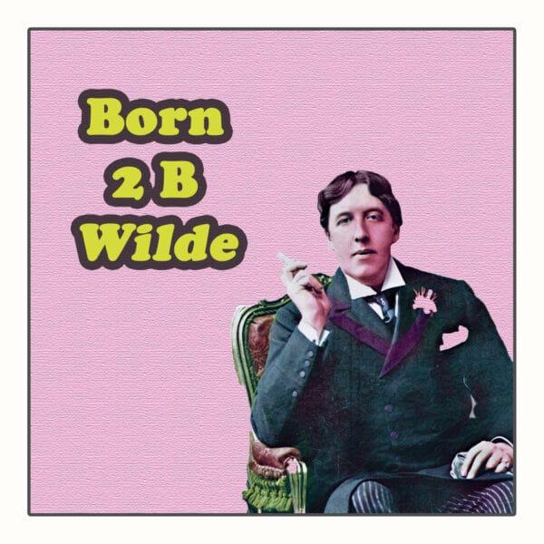 Born 2B Wilde