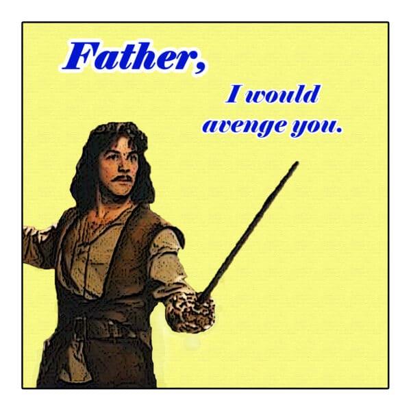 Father, I Would Avenge You...