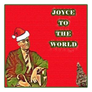 Joyce To The World