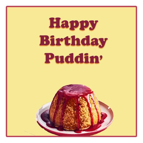 Happy Birthday Puddin
