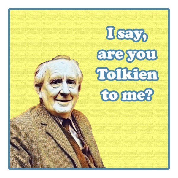Are You Tolkien To Me?