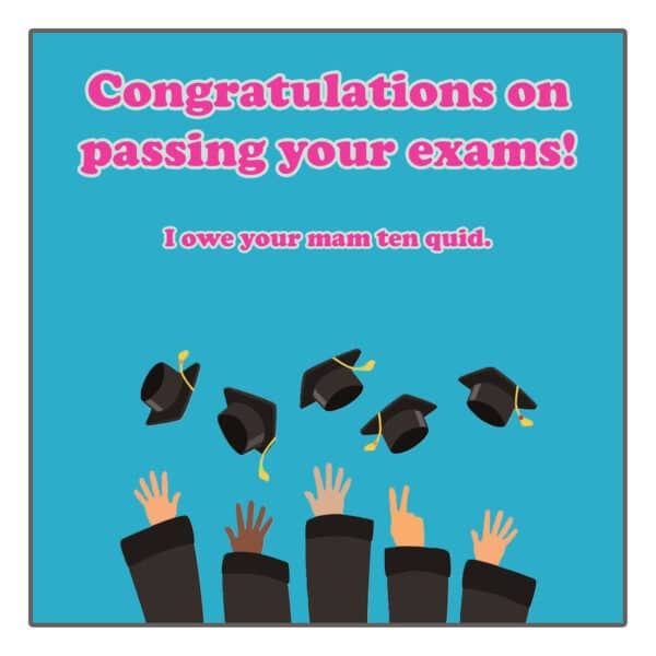 Congratulations on Passing Your Exams!