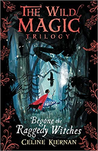 Begone the Raggedy Witches (The Wild Magic Trilogy, Book 1)