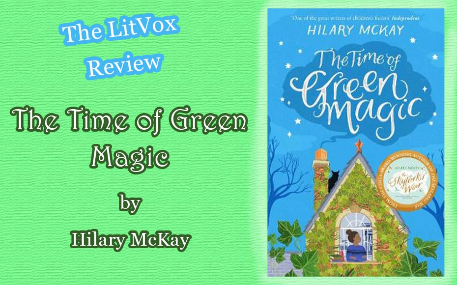 Review: The Time of Green Magic by Hilary McKay