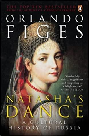 Natsha's Dance: A Cultural History of Russia