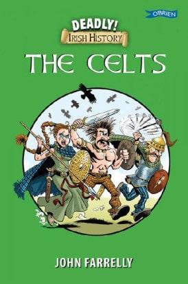 Deadly Irish History: The Celts