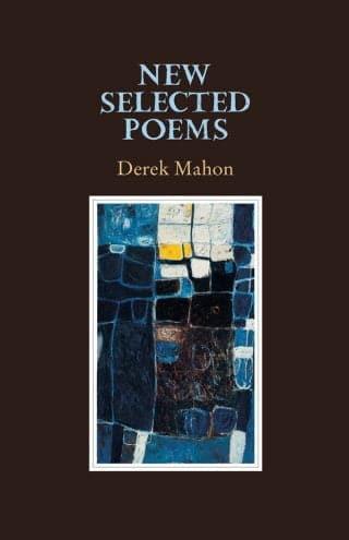 Derek Mahon - New Selected Poems
