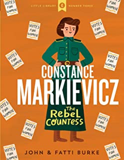 Constance Markievicz: The Rebel Countess