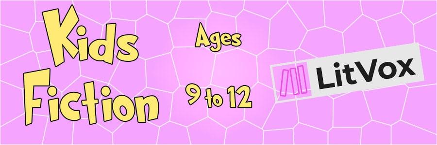 Children's Fiction, Ages 9-12