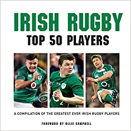 Irish Rugby top 50 Players