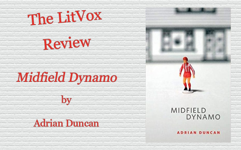 Review - Midfield Dynamo by Adrian Duncan