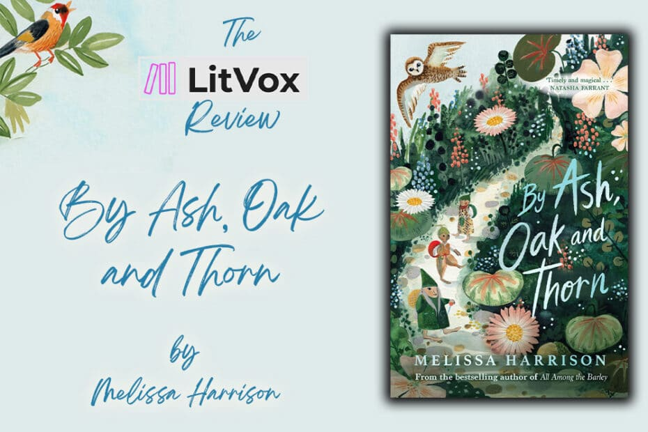 Review - By Ash, Oak and Thorn by Melissa Harrison