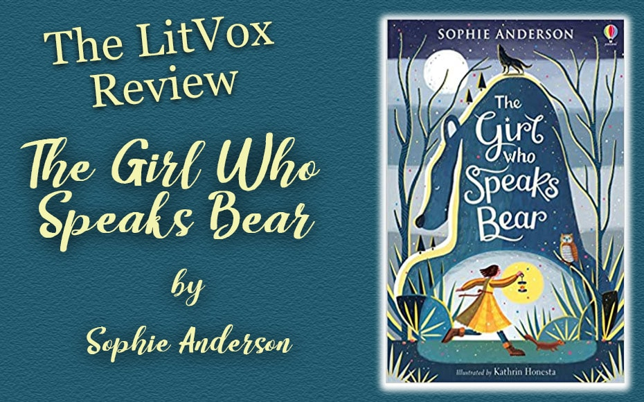 Review - The Girl Who Speaks Bear by Sophie Anderson
