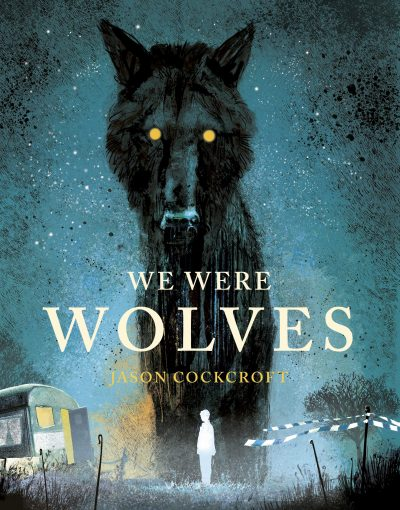 Great Summer Reads for Teens & Young Adults - We Were Wolves