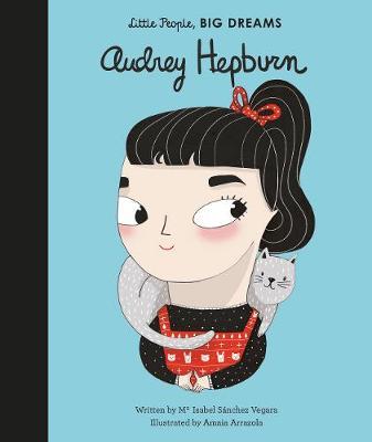 Audrey Hepburn: Little People, Big Dreams