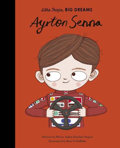 Ayton Senna: Little People, Big Dreams