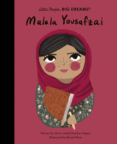 Malala Yousafzai: Little People, Big Dreams