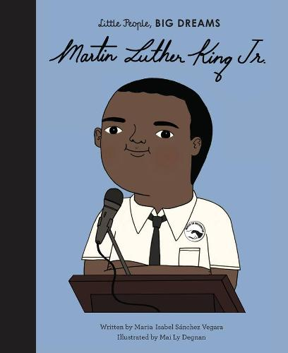 Martin Luther King: Little People, Big Dreams