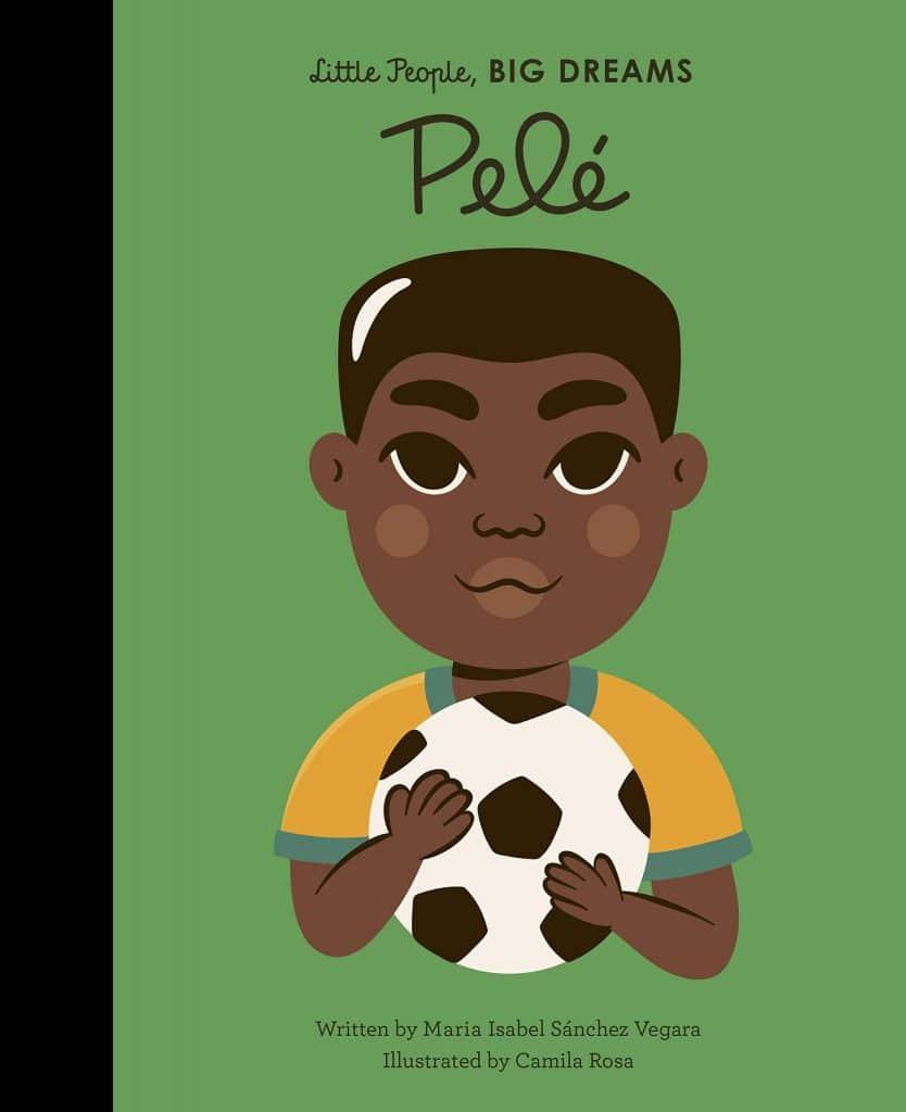 Pelé: Little People, Big Dreams
