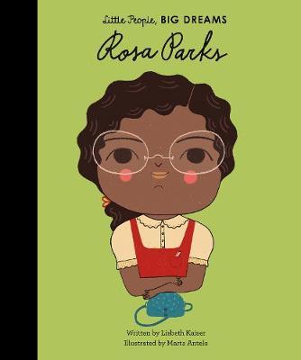 Rosa Parks: Little People, Big Dreams