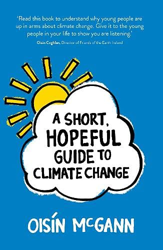 A Short, Hopeful, Guide to Climate Change