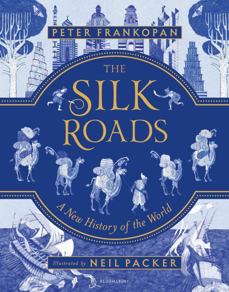 The Silk Roads: The Extraordinary History that created your World