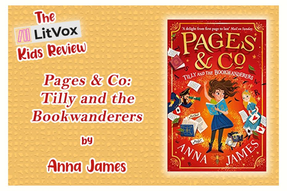 Pages & Co: Tilly and the Book Wanderers by Anna James