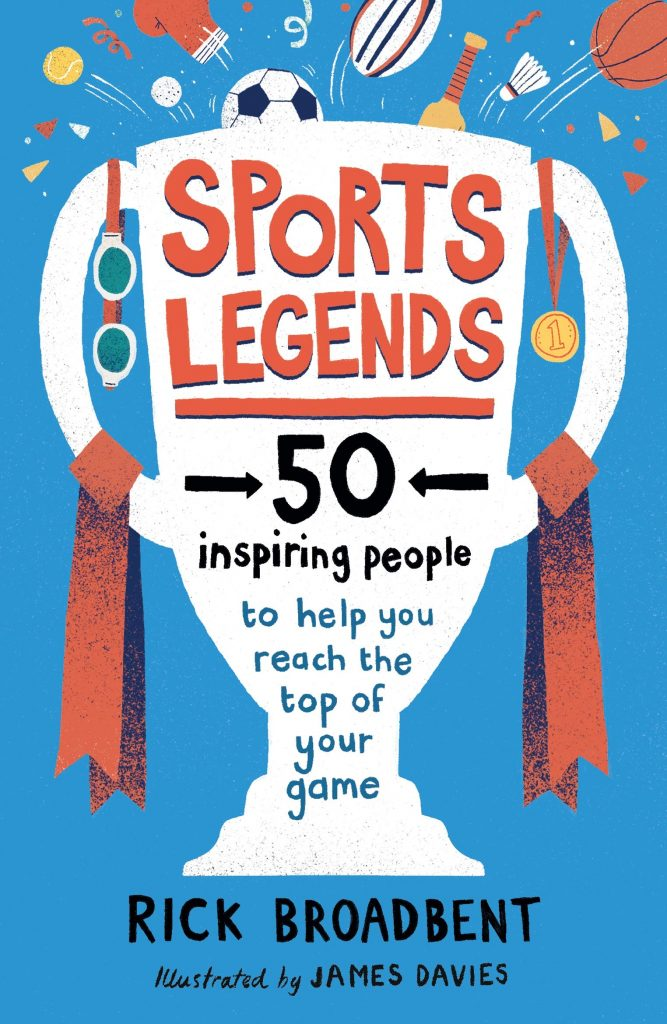 Sports Legends: 50 Inspiring People to Help You Reach the Top of Your Game
