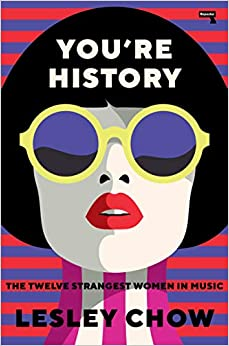 You're History The Twelve Strangest Women in Music
