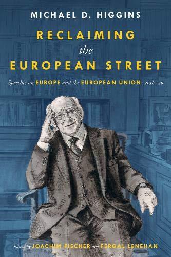 Reclaiming The European Street: Speeches on Europe and the European Union, 2016-20