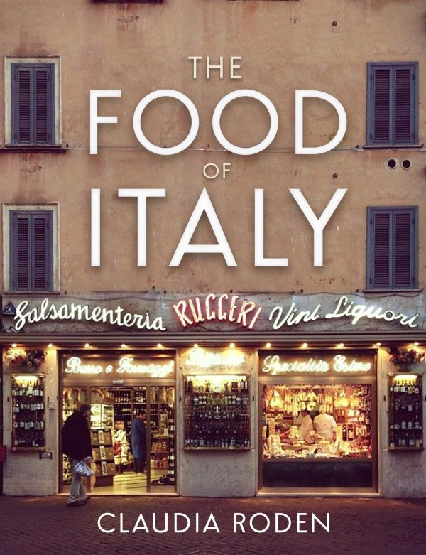 The Food of Italy by Caludia Rosen