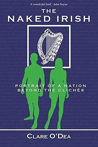 The Naked Irish by Clare O'Dea