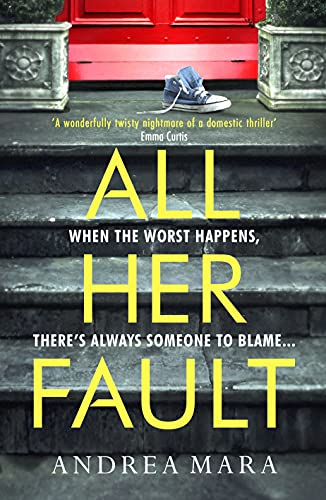 All Her Fault by Andrea Mara
