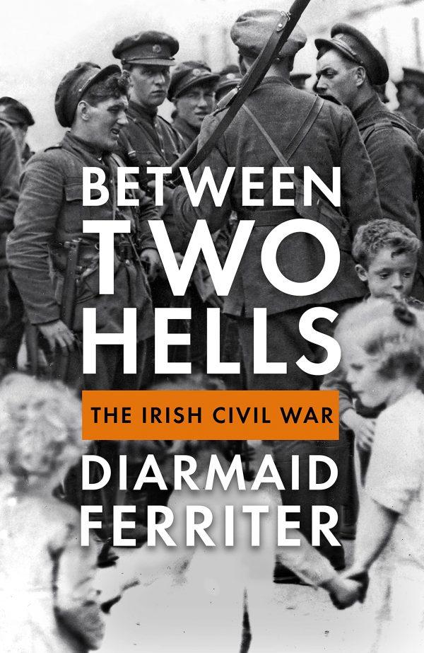 Between Two Hells: The Irish Civil War