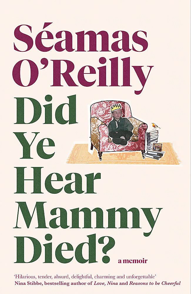 Biography Books - Did Ye Hear Mammy Died?