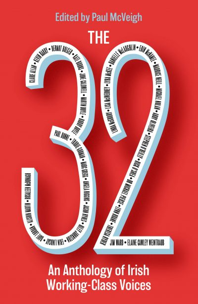 The 32: An Anthology of Irish Working-Class Voices