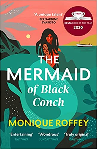 The Mermaid of Black Conch by Monique Roffey
