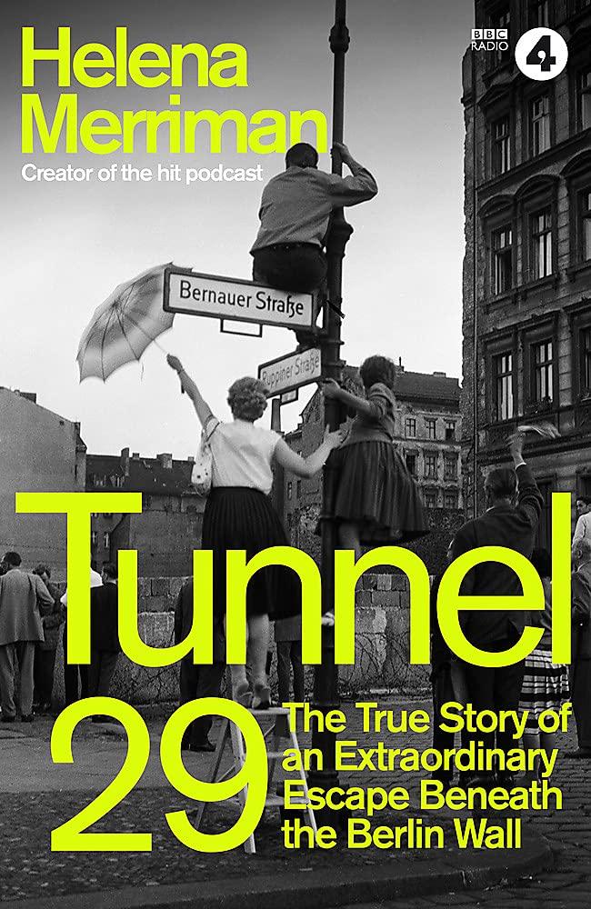 Tunnel 29: Escape Beneath the Berlin Wall