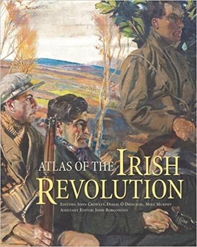 Atlas of the Irish Revolution by John Crowley