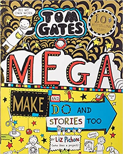 Tom Gates Mega Make and Do and Stories Too! (16) by Liz Pichon