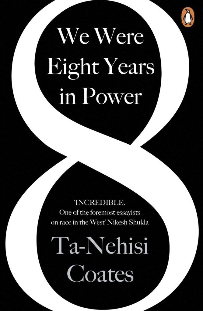 We were Eight Years in Power by Ta-Nahisi Coates