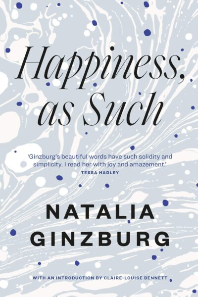 Happiness As Such by Natalia Ginburg