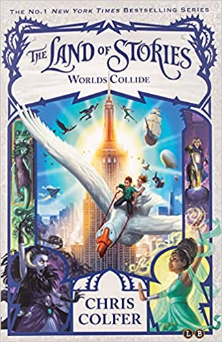 Worlds Collide (The Land of Stories #6) by Chris Colfer